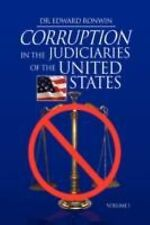 Corruption in the Judiciaries of the United States : Volume I by Edward...