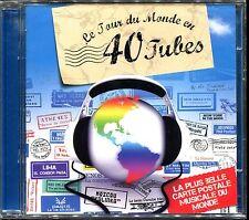 LE TOUR DU MONDE EN 40 TUBES - 2 CD COMPILATION NEUF ET SOUS CELLO