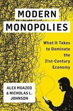 Modern Monopolies : How Uber, Tinder and Other Platforms Rule the World by...