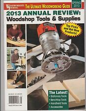 WOODWORKER'S JOURNAL SIP MAGAZINE 2013, ANNUAL REVIEW: WOODSHOP TOOLS & SUPPLIES