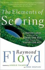 The Elements of Scoring: A Master's Guide to the Art of Scoring Your Best When Y