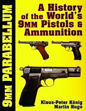 Book - 9mm Parabellum: The History & Development of the World's 9mm Pistols