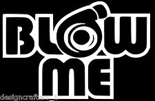 Blow Me Funny Racing Boost Drag Turbo JDM Euro Window Vinyl Decal Sticker White