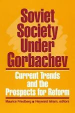 Soviet Society Under Gorbachev: Current Trends and the Prospects for Change (Cur
