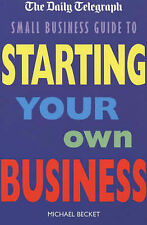 "Michael Becket The ""Daily Telegraph"" Small Business Guide to Starting Your Own B"