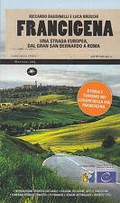 VIAGGI FRANCIGENA UNA STRADA EUROPEA DAL GRAN SAN BERNARDO A ROMA