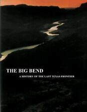 Acc, The Big Bend - A History of the Last Texas Frontier, Tyler, Ronnie C, Servi