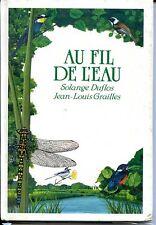 AU FIL DE L'EAU - Solange Duflos - Jean-Louis Grailles 1984 - Faune Flore