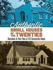 Authentic Small Houses of the Twenties: Illustrations and Floor Plans of 254 Cha