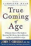True Coming of Age : A Dynamic Process That Leads to Emotional Well-Being, Spiri