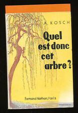 Flora Quel est donc cet Arbre? Kosch Guides du Naturaliste VII arbustes Baum