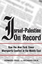 Israel-Palestine on Record: How the New York Times Misreports Conflict in the Mi