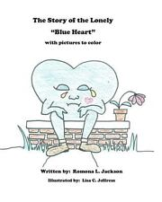 The Story of the Lonely Blue Heart : A Story and a Coloring Book in One by...