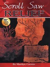 Scroll Saw Relief : 70+ Patterns Included Inside by Marilyn Carmin (1999,...