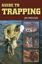Guide to Trapping by Jim Spencer (2007, Paperback)