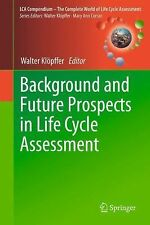 LCA Compendium - the Complete World of Life Cycle Assessment: Background and...