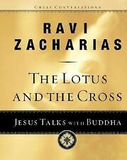 Great Conversations: The Lotus and the Cross : Jesus Talks with Buddha by...
