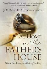 At Home in the Father's House : Where You Belong As a Child of the King by...