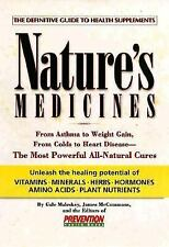 Nature's Medicines: From Asthma to Weight Gain, from Colds to Heart...