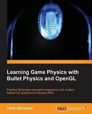 Learning Game Physics with Bullet Physics and OpenGL by Chris Dickinson...