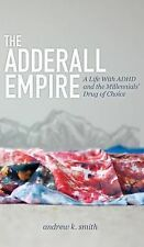 NEW - The Adderall Empire : A Life with ADHD and the Millennials'  FREE ShpN