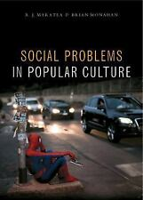 Social Problems in Popular Culture by R. J. Maratea and Brian A. Monahan (2016)