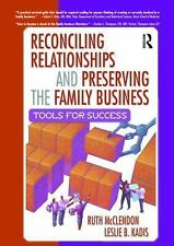 RECONCILING RELATIONSHIPS AND PRESERVING THE FAMILY BUSINESS NEW PAPERBACK BOOK