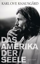 R*31.10.2016 Das Amerika der Seele von Karl Ove Knausgard (2016, Gebunden)