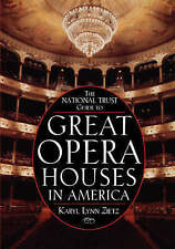 The National Trust Guide to Great Opera Houses in America, Karyl Lynn Zietz