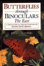 Butterflies through Binoculars: The East A Field Guide to the Butterflies of Eas