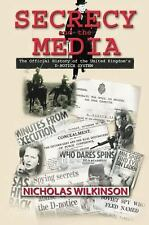 Secrecy and the Media : The Official History of the United Kingdom's d-Notice...