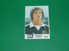 N°318 Mc QUEEN ECOSSE SCOTLAND BUT FOOTBALL ARGENTINA 78 COUPE MONDE 1978