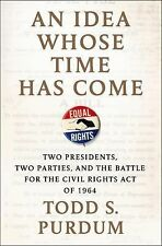 An Idea Whose Time Has Come: Two Presidents, Two Parties, and the Batt-ExLibrary