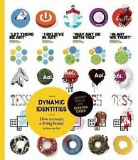 Dynamic Identities : How to Create a Living Brand by Irene van Nes (2013,...