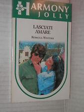 LASCIATI AMARE Rebecca Winters Harlequin Mondadori 1990 harmony jolly 148 libro
