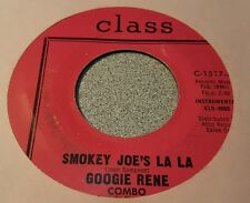Googie Rene Combo ‎– Smokey Joe's La La / Needing You ~ (VG+)