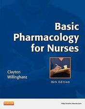 Basic Pharmacology for Nurses by Michelle Willihnganz and Bruce D. Clayton (2012