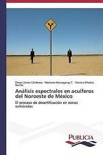 Análisis Espectrales en Acuíferos Del Noroeste de México by Muñoz Sevilla...