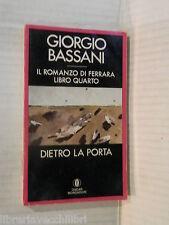 DIETRO LA PORTA Il romanzo di Ferrara libro quarto Giorgio Bassani Mondadori di