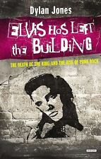 Elvis Has Left the Building : The Day the King Died by Dylan Jones (2014, Hardco