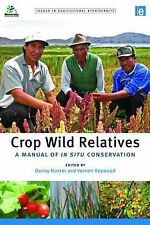 Crop Wild Relatives: A Manual of in Situ Conservation by Taylor & Francis Ltd...
