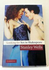 Looking for Sex in Shakespeare by Stanley Wells (2004, Paperback) Cambridge Uni
