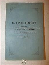 W. Goethe, IL CONTE EGMONTE 1853 Le Monnier 1a vers. dal tedesco di N. Antinori