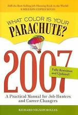 The 2007 What Color Is Your Parachute ?: A Practical Manual for Job-hunters and