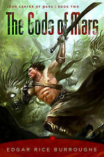 The Gods of Mars: John Carter of Mars, Book Two by Edgar Rice Burroughs...