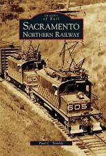 Sacramento Northern Railway (Images of Rail), Trimble, Paul C., Good Book