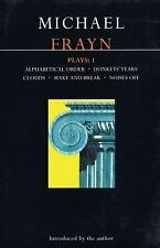 Frayn Plays: 1: Alphabetical Order , Donkeys' Years , Clouds , Make and Break ,
