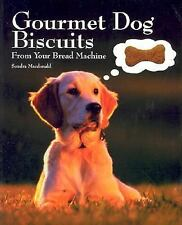 Gourmet Dog Biscuits: From Your Bread Machine-ExLibrary