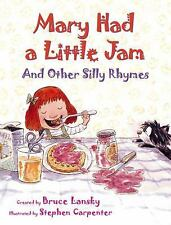 Mary Had a Little Jam : And Other Silly Rhymes paperback