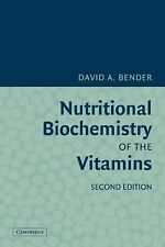 Nutritional Biochemistry of the Vitamins by David A. Bender (2009, Paperback,...